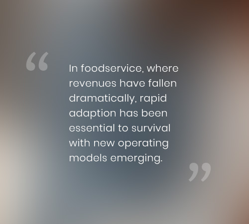 In foodservice, where revenues have fallen dramatically, rapid adaption has been essential to survival with new operating models emerging.